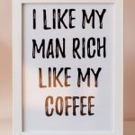 frames i like my man rich like my coffee