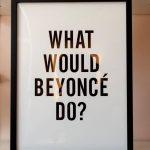 frames what would beyonce do